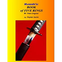 Musashi's Book of Five Rings: Explained in Plain English by Peyton Quinn