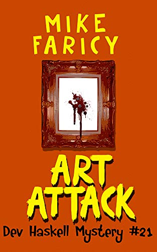 Art Attack (Dev Haskell - Private Investigator Book 21) by [Faricy, Mike]