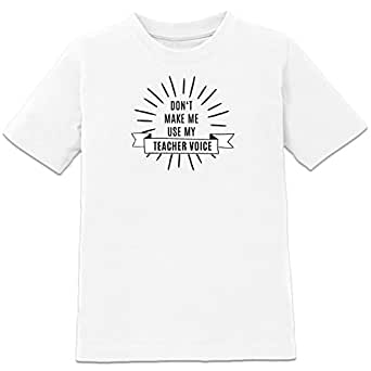 Shirtcity Don't Make Me Use My Teacher Voice Kids' T-shirt 86-92 White