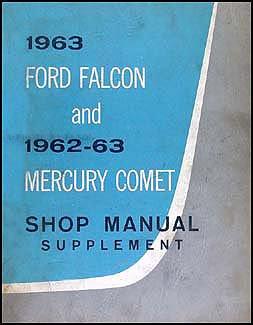 - 1963 Falcon & 62-63 Comet Repair Shop Manual Original Supplement