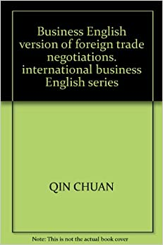 Business English version of foreign trade negotiations. international business English series