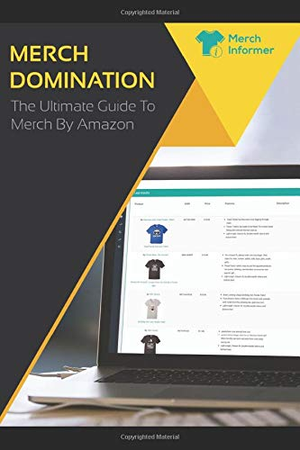 Merch Domination - The Ultimate Guide To Merch By Amazon