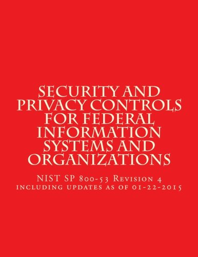 Security and Privacy Controls for Federal Information Systems and Organizations: NIST SP 800-53 Revision 4 including updates as of 01-22-2015 (Volume 8)