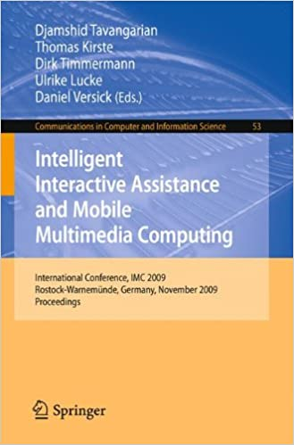 Book Intelligent Interactive Assistance and Mobile Multimedia Computing: International Conference, IMC 2009, Rostock-Warnemünde, Germany, November 9-11, ... in Computer and Information Science)