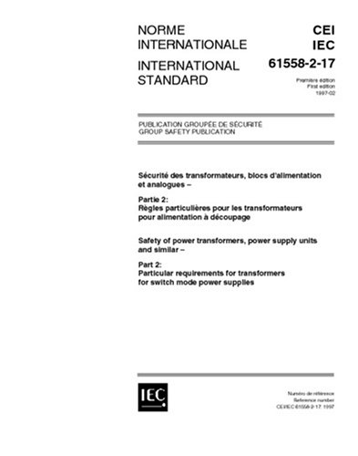 Download IEC 61558-2-17 Ed. 1.0 b:1997, Safety of power transformers, power supply units and similar - Part 2: Particular requirements for transformers for switch mode power supplies pdf epub