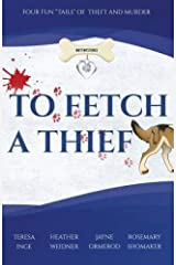 To Fetch a Thief: Four Fun Tails of Theft and Murder . . . (Mutt Mysteries) Paperback