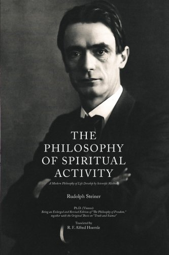 The Philosophy of Spiritual Activity: A Modern Philosophy of Life Develop by Scientific Methods PDF