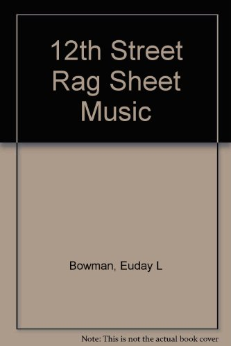 Street Sheet Music 12th Rag - 12th Street Rag Sheet Music