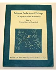 Prehistoric Production and Exchange: The Aegean and Eastern Mediterranean