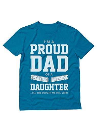 Proud Dad of A Freaking Awesome Daughter Funny Gift for Dads Men's T-Shirt X-Large Aqua (Best Daughter T Shirt)