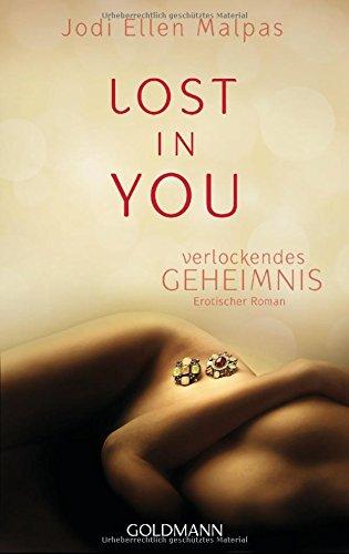 Lost in you. Verlockendes Geheimnis: Die Lost-Saga 1 - Erotischer Roman