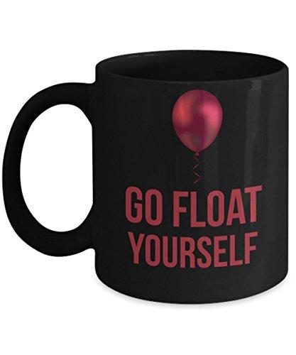 Stephen King mug - Go float yourself - Funny 11 oz coffee gift for IT fan.