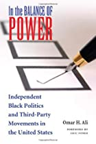 In the Balance of Power: Independent Black Politics and Third-Party Movements in the United States [Paperback] [2008] (Author) Omar H. Ali, Eric Foner