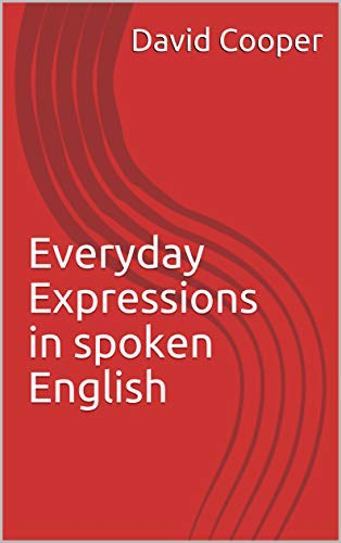 Book: Everyday Expressions in spoken English by David J Cooper