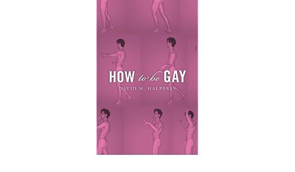 How To Be Gay (English Edition) eBook: David M. Halperin ...