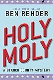 Holy Moly, Ben Rehder, 148407548X