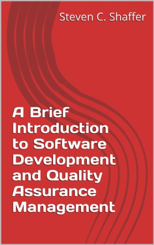A Brief Introduction to Software Development and Quality Assurance Management