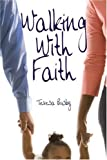 Walking with Faith, Teresa Busby, 142415989X
