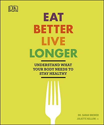 Eat Better, Live Longer: Understand What Your Body Needs to Stay Healthy cover