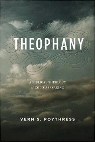 Theophany a biblical theology of gods appearing vern s poythress theophany a biblical theology of gods appearing vern s poythress 9781433554377 amazon books fandeluxe Images