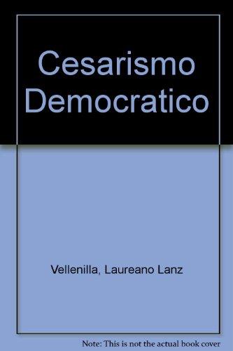 Cesarismo Democratico (Spanish Edition) [Laureano Lanz Vellenilla] (Tapa Blanda)