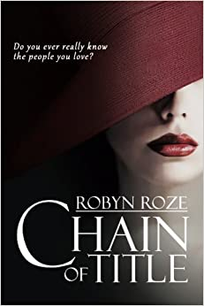 Chain of Title: Robyn Roze, Peg Robinson, Mallory Rock