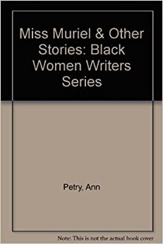 Book Miss Muriel & Other Stories: Black Women Writers Series by Ann Petry (1989-04-01)