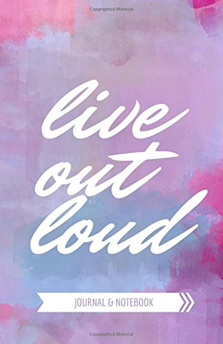 Live Out Loud Journal & Notebook: Daily Diary, Blank Lined Journal & Notebook for Adults, Teens or Kids (Elite Journal) pdf