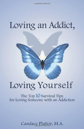 Download Loving an Addict, Loving Yourself [Paperback] [2009] (Author) Candace Plattor pdf