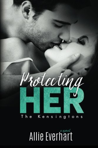 protecting-her-the-kensingtons-volume-3
