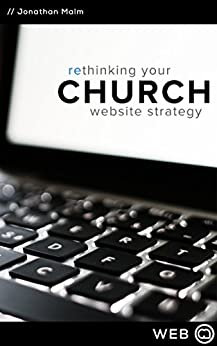 Rethinking Your Church Website Strategy by [Malm, Jonathan]