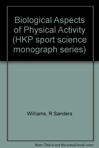 Biological Effects of Physical Activity (Hkp Sport Science Monograph Series, Vol 2)