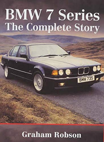 Bmw 7 Series: The Complete Story