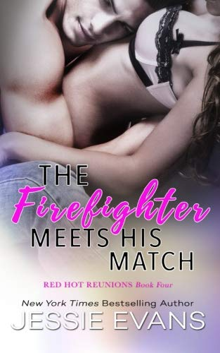 The Firefighter Meets His Match (Red Hot Reunions) (Volume 4)