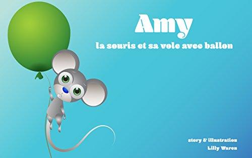 Livre Pour Bebe Amy La Souris Et Sa Vole Avec Ballon