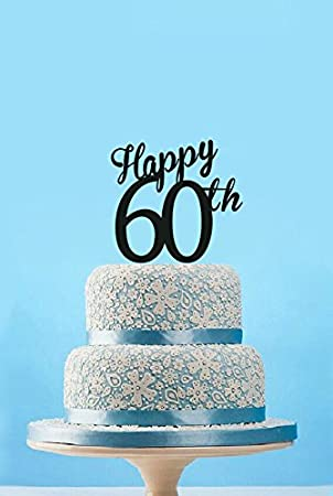 Happy 60th Tortendekoration Kuchendekoration Zum 60 Geburtstag Anniversary Cake Topper
