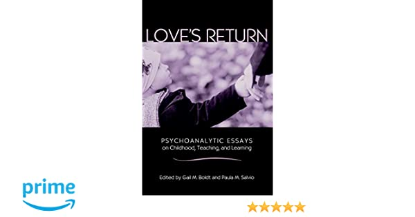 childhood essay learning love psychoanalytic return teaching