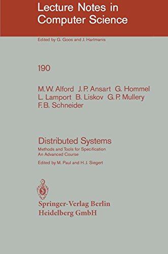 Distributed Systems: Methods and Tools for Specification. An Advanced Course (Lecture Notes in Computer Science)