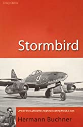 Stormbird: One of the Luftwaffe's Highest Scoring Me262 Aces (Crecy Classic)