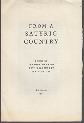 From a Satyric Country Poems by Anthony Richards prospectus 1971 Ian - Mortimer Richard