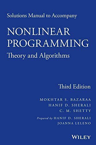 Solutions Manual to accompany Nonlinear Programming: Theory and Algorithms (The Design And Analysis Of Algorithms Solutions)