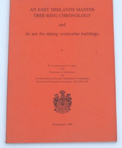 An East Midlands master tree-ring chronology and its use for dating vernacular buildings