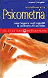 Iniziazione alla psicometria : come leggere negli oggetti la memoria del passato