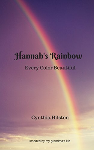 Hannah's Rainbow: Every Color Beautiful by Cynthia Hilston
