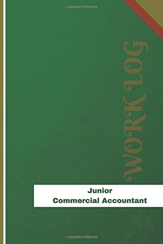 Junior Commercial Accountant Work Log: Work Journal, Work Diary, Log - 126 pages, 6 x 9 inches (Orange Logs/Work Log) pdf epub