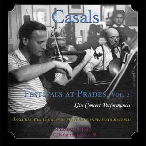 Casals Festivals at Prades, Vol. 2 by Music & Arts Programs