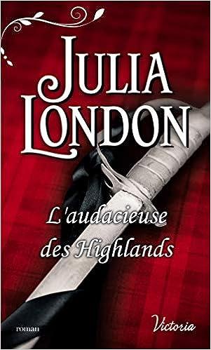 Les mariés écossais - Tome 4 : L'audacieuse des Highlands de Julia London 41vrXX29eGL._SX299_BO1,204,203,200_