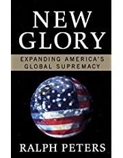 New Glory: Expanding America's Global Supremacy