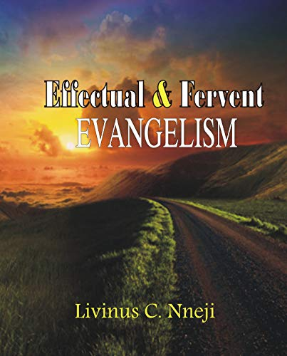 Effectual and Fervent Evangelism (The Effectual Fervent Prayer Of The Righteous)