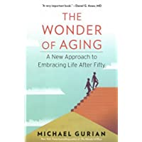 Wonder of Aging, The by Michael Gurian (2013-09-26)